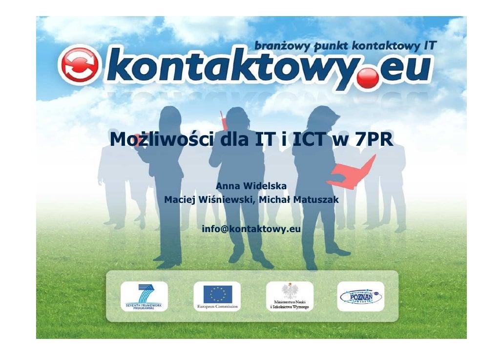 MoŜliwości dla IT i ICT w 7PR                 Anna Widelska      Maciej Wiśniewski, Michał Matuszak               info@kon...