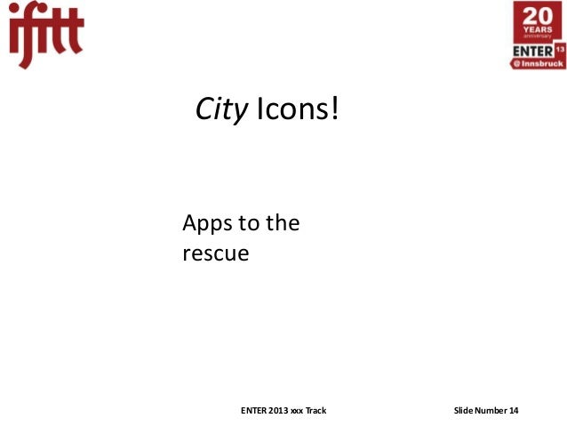 City Icons!Apps to therescue     ENTER 2013 xxx Track   Slide Number 14