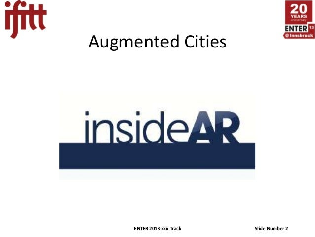 Augmented Cities     ENTER 2013 xxx Track   Slide Number 2