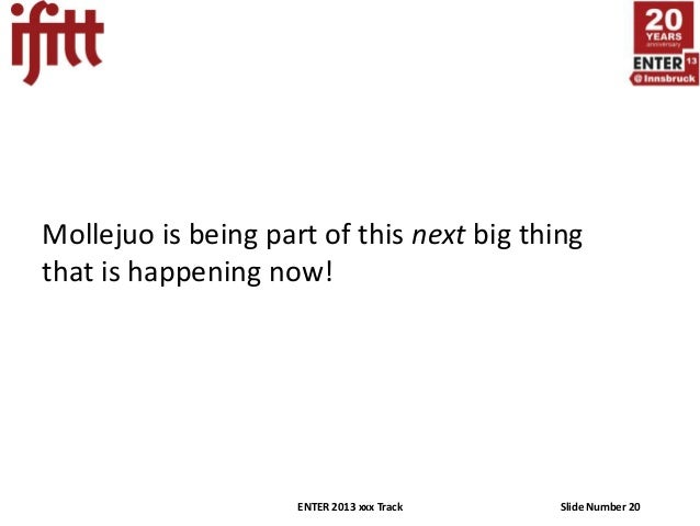 Mollejuo is being part of this next big thingthat is happening now!                     ENTER 2013 xxx Track   Slide Numbe...