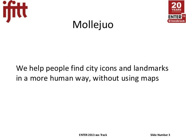 MollejuoWe help people find city icons and landmarksin a more human way, without using maps                  ENTER 2013 xx...