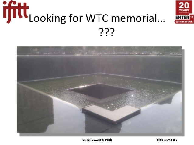 Looking for WTC memorial…             ???         ENTER 2013 xxx Track   Slide Number 6