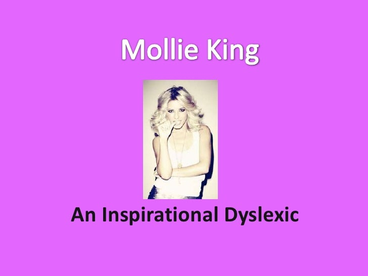 Mollie King<br />An Inspirational Dyslexic<br />