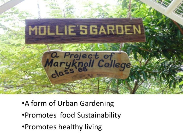 •A form of Urban Gardening •Promotes food Sustainability •Promotes healthy living
