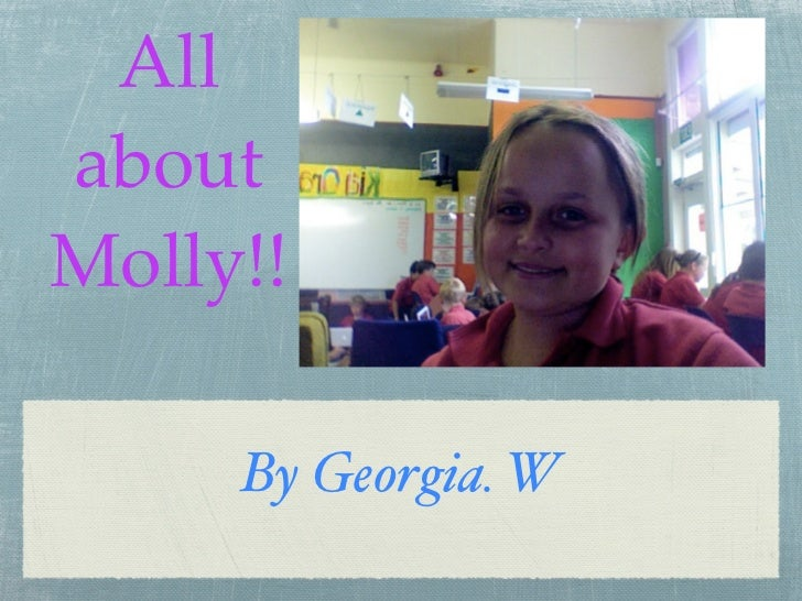 AllaboutMolly!!     By Georgia. W