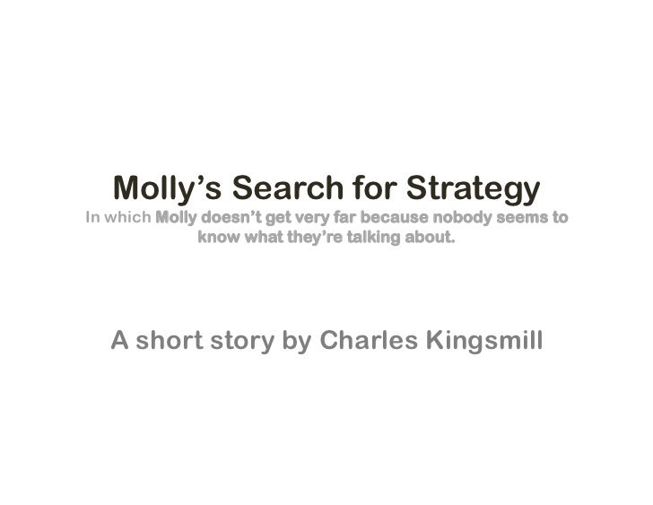Molly's Search for StrategyIn which Molly doesn't get very far because nobody seems to              know what they're talk...