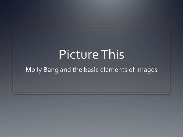 Picture This<br />Molly Bang and the basic elements of images<br />