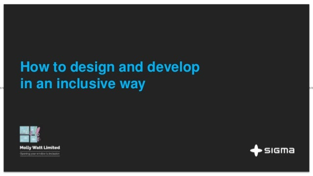 How to design and develop in an inclusive way