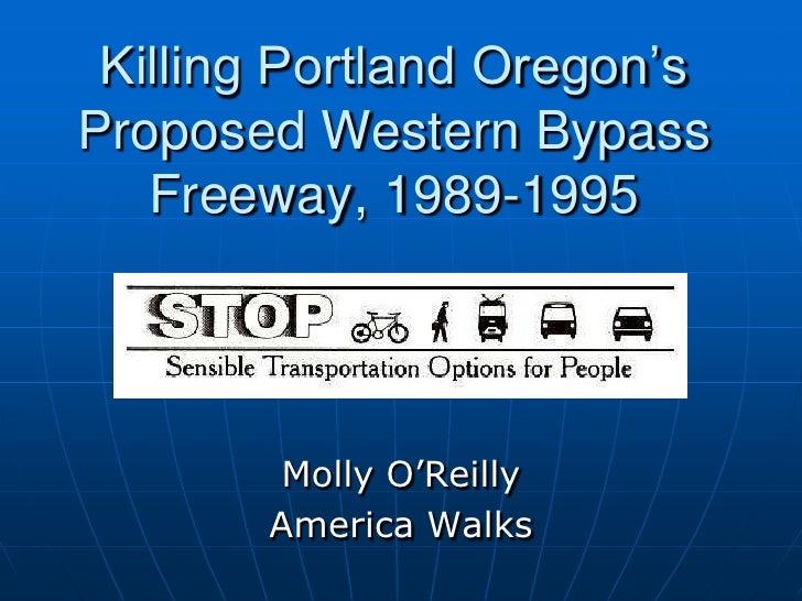 Killing Portland Oregon's Proposed Western Bypass Freeway, 1989-1995<br />Molly O'Reilly<br />America Walks<br />