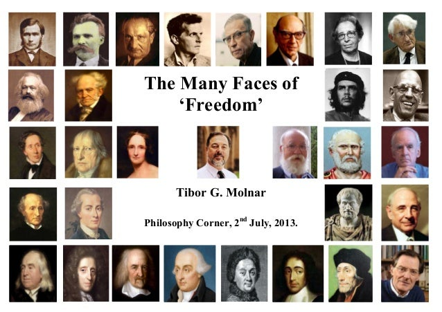 The Many Faces of 'Freedom' Tibor G. Molnar Philosophy Corner, 2nd July, 2013.