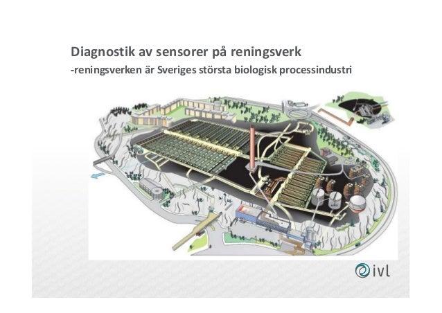 Diagnostik av sensorer på reningsverk -reningsverken är Sveriges största biologisk processindustri
