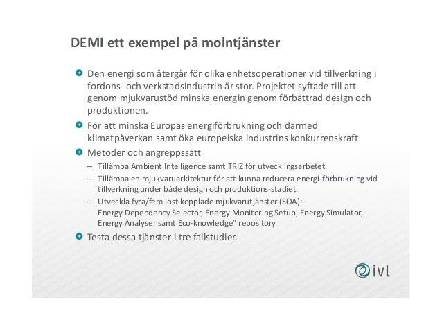 DEMI ett exempel på molntjänster Den energi som återgår för olika enhetsoperationer vid tillverkning i fordons- och verkst...