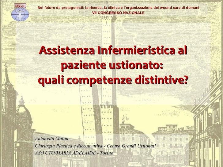 Assistenza Infermieristica al paziente ustionato:  quali competenze distintive? Antonella Molon Chirurgia Plastica e Ric...