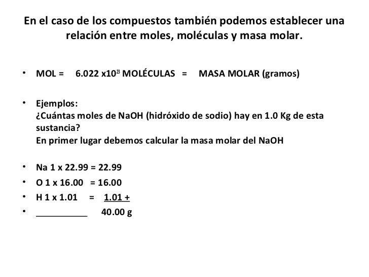 En el caso de los compuestos también podemos establecer una         relación entre moles, moléculas y masa molar.•   MOL =...