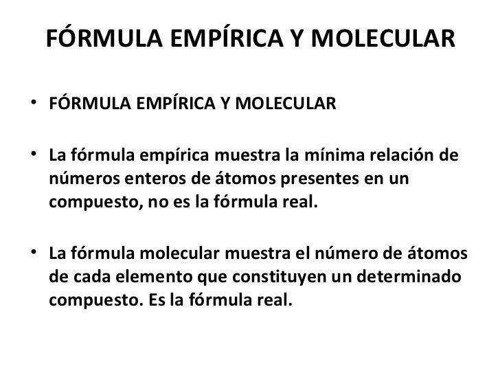 FÓRMULA EMPÍRICA Y MOLECULAR• FÓRMULA EMPÍRICA Y MOLECULAR• La fórmula empírica muestra la mínima relación de  números ent...