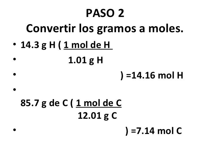 PASO 2   Convertir los gramos a moles.• 14.3 g H ( 1 mol de H•             1.01 g H•                         ) =14.16 mol ...