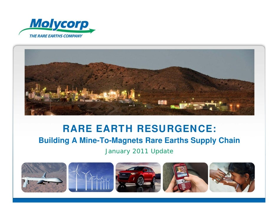 RARE EARTH RESURGENCE:Building A Mine-To-Magnets Rare Earths Supply Chain                January 2011 Update