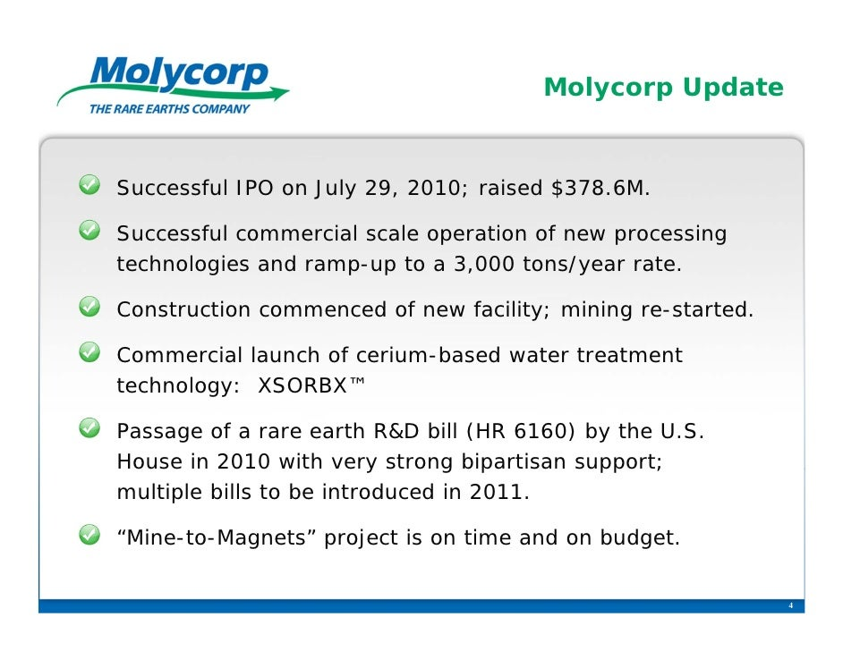 Molycorp UpdateSuccessful IPO on July 29, 2010; raised $378.6M.Successful commercial scale operation of new processingtech...