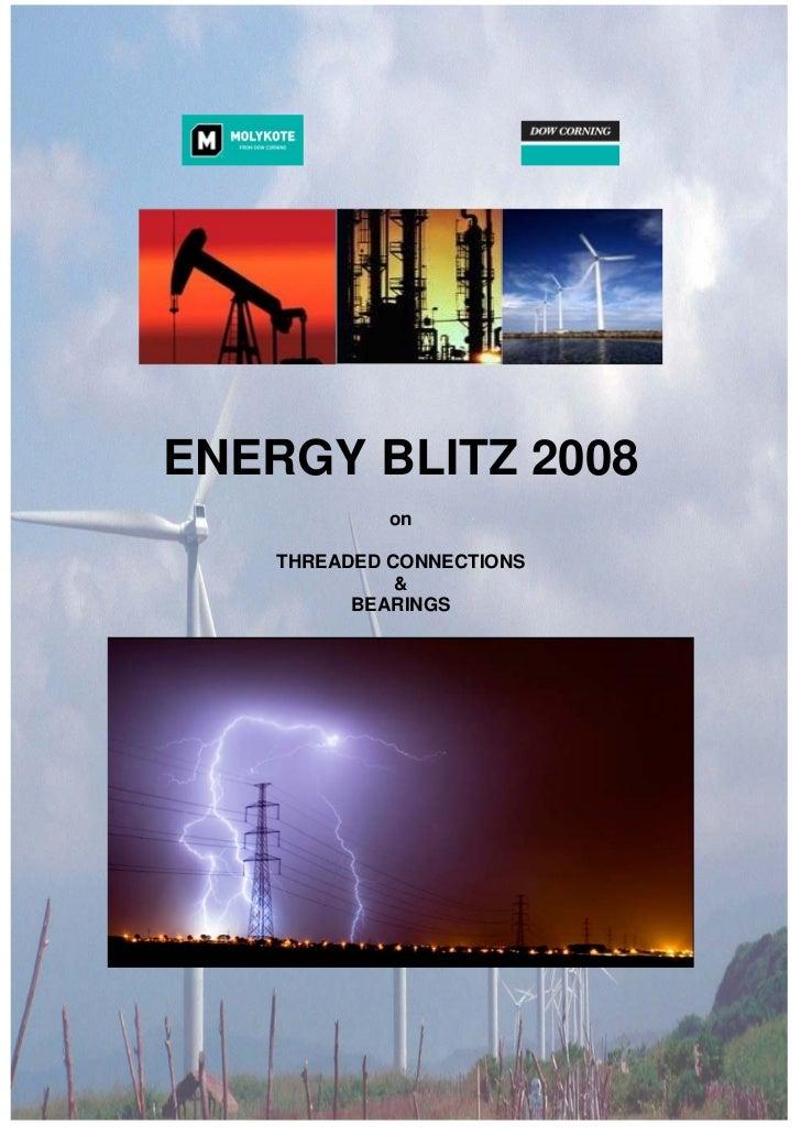 ENERGY BLITZ 2008             on    THREADED CONNECTIONS              &          BEARINGS