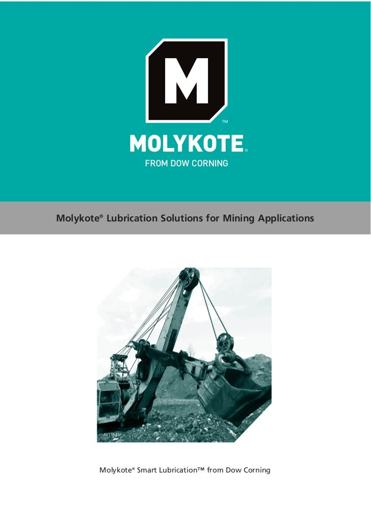 Molykote® Lubrication Solutions for Mining Applications          AV11641         Molykote® Smart Lubrication™ from Dow Cor...