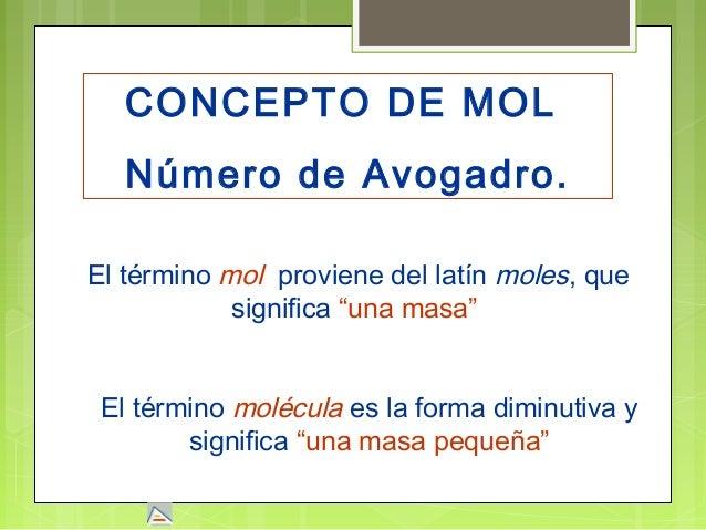 Mol y numero avogadro for Que significa molecula