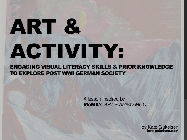 ART & ACTIVITY:ENGAGING VISUAL LITERACY SKILLS & PRIOR KNOWLEDGE TO EXPLORE POST WWI GERMAN SOCIETY A lesson inspired by M...