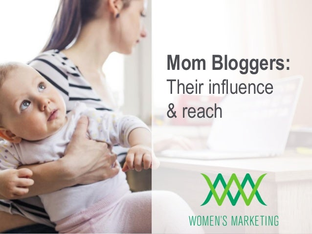 1 Mom Bloggers: Their influence & reach