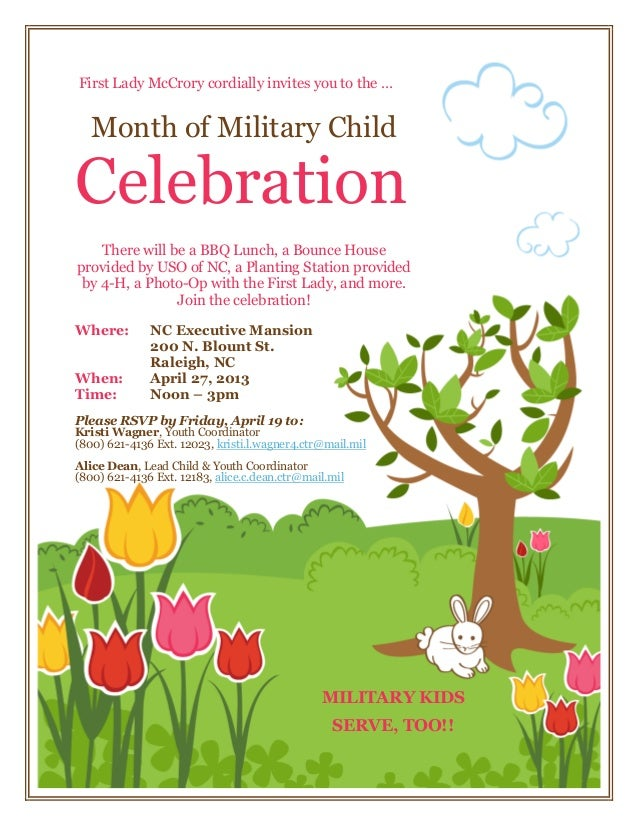 First Lady McCrory cordially invites you to the …  Month of Military ChildCelebration    There will be a BBQ Lunch, a Boun...