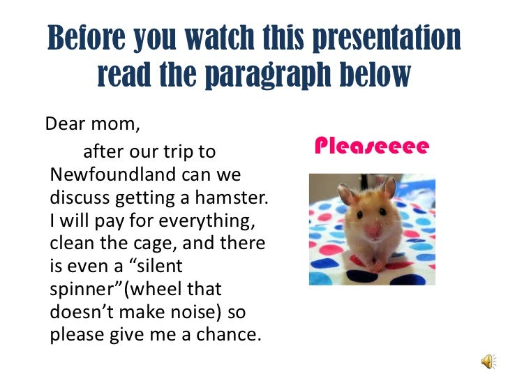 Before you watch this presentation read the paragraph below<br />   Dear mom,<br />          after our trip to Newfoundlan...