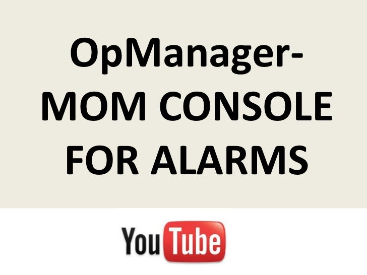 OpManager-MOM CONSOLE FOR ALARMS