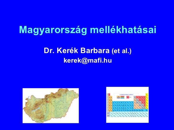 Magyarország mellékhatásai Dr. Kerék Barbara  (et al.) [email_address]