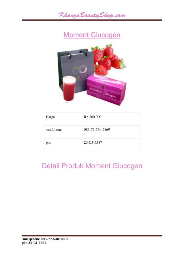 sms/phone 085-77-540-7869  pin 25-C3-7587  Moment Glucogen  Harga  Rp 880.000  sms/phone  085-77-540-7869  pin  25-C3-7587...