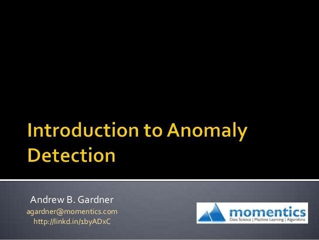Andrew B. Gardner agardner@momentics.com http://linkd.in/1byADxC