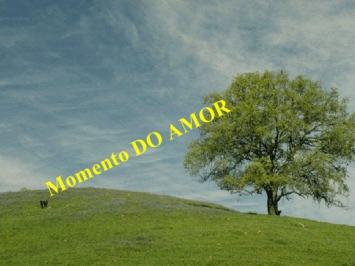 Momento DO AMOR
