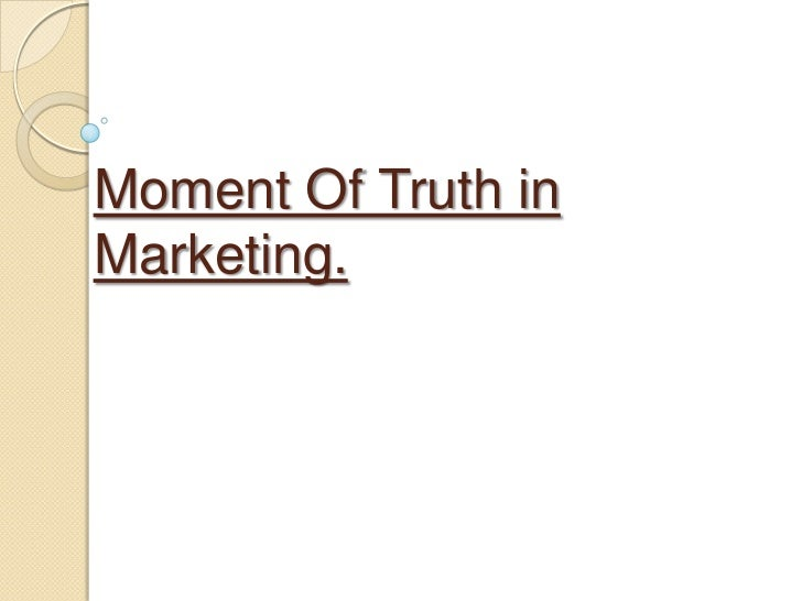 Moment Of Truth inMarketing.