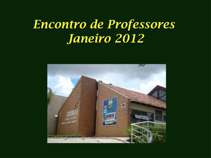 Encontro de Professores     Janeiro 2012