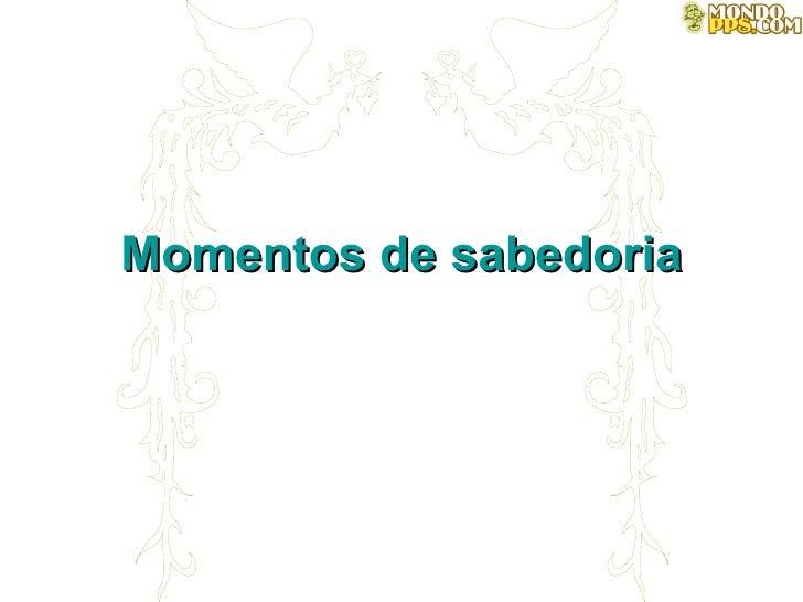 Momentos de sabedoria