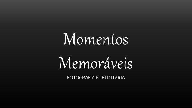 Momentos Memoráveis FOTOGRAFIA PUBLICITARIA