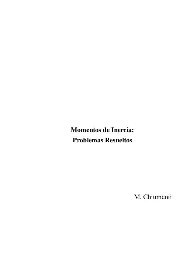 Momentos de Inercia: Problemas Resueltos M. Chiumenti