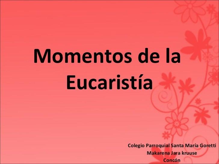 Momentos de la  Eucaristía Colegio Parroquial Santa María Goretti Makarena Jara kruuse Concón