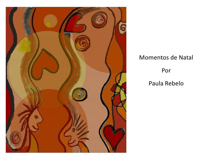 Momentos de Natal        Por   Paula Rebelo