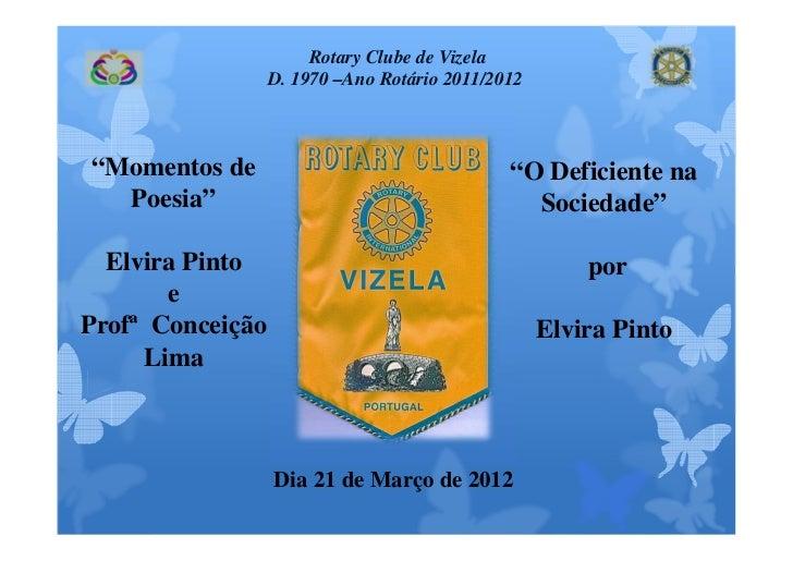 """Rotary Clube de Vizela                  D. 1970 –Ano Rotário 2011/2012""""Momentos de                                  """"O Def..."""
