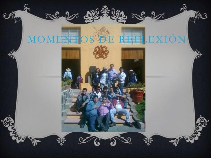 MOMENTOS DE REFLEXIÓN
