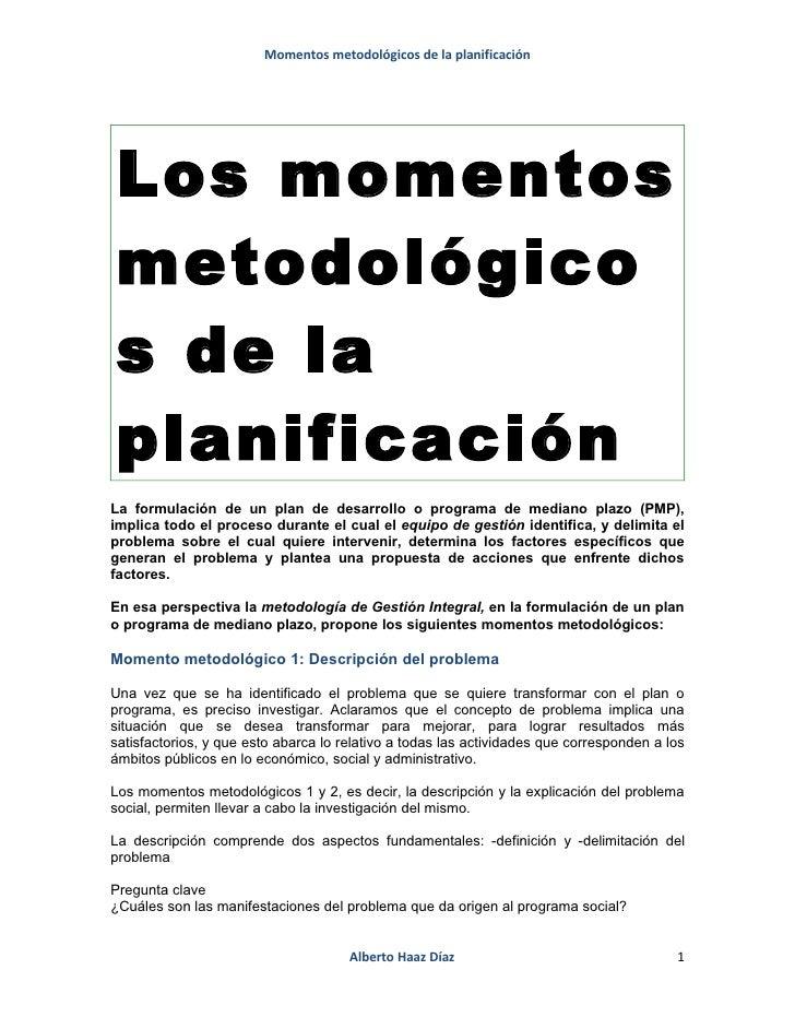 Momentos metodológicos de la planificación     Los momentos metodológico s de la planificación La formulación de un plan d...