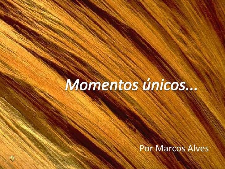 Por Marcos Alves