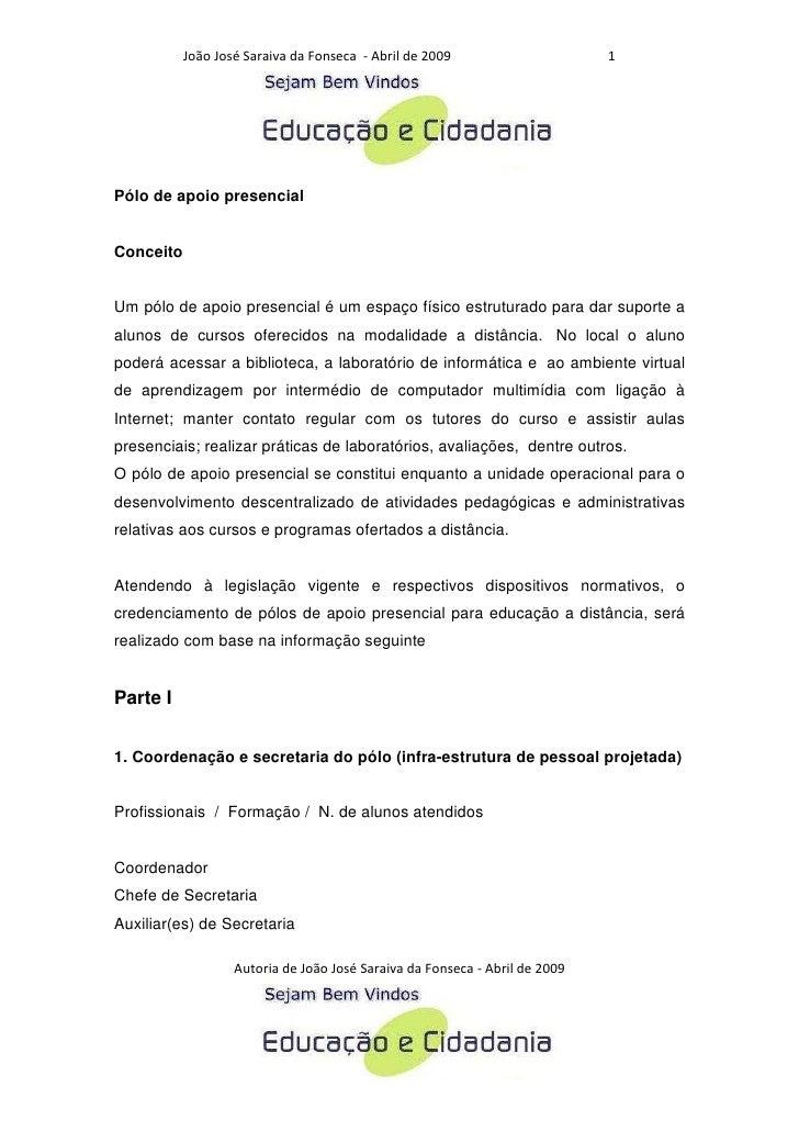 João José Saraiva da Fonseca - Abril de 2009                      1     Pólo de apoio presencial   Conceito   Um pólo de a...