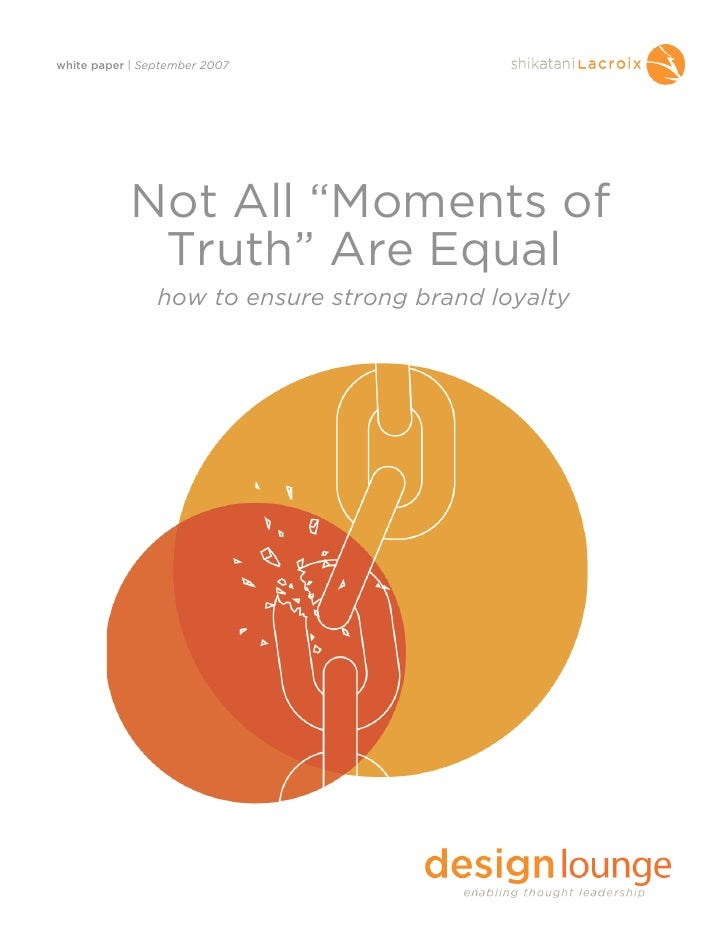 "white paper | September 2007                 Not All ""Moments of              Truth"" Are Equal                 how to ensu..."