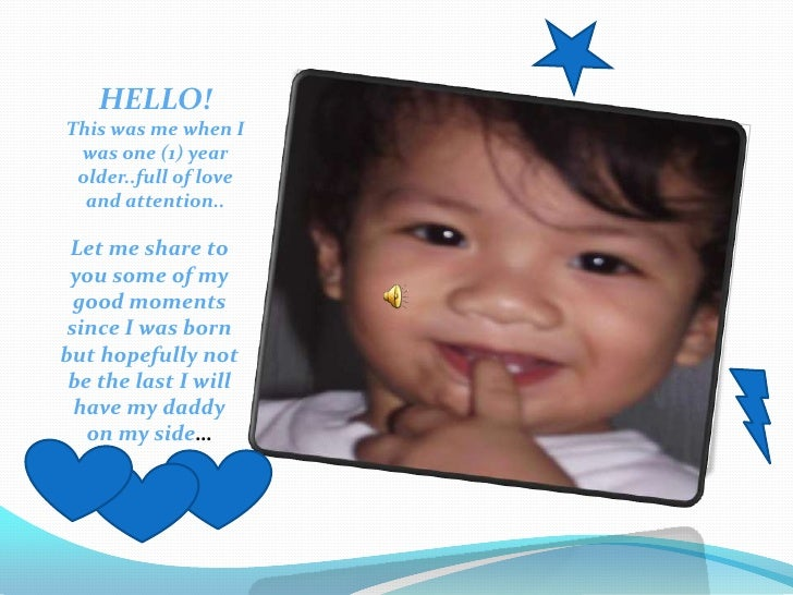 HELLO!This was me when I was one (1) year older..full of love and attention..<br />Let me share to you some of my good mom...