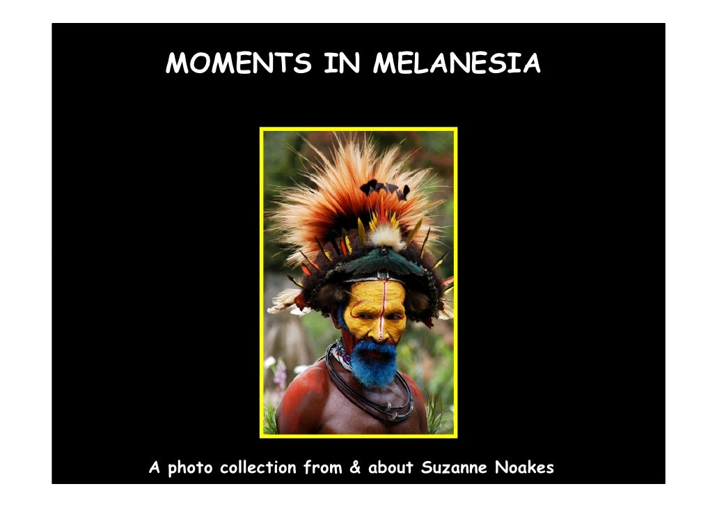 MOMENTS IN MELANESIA     A photo collection from & about Suzanne Noakes