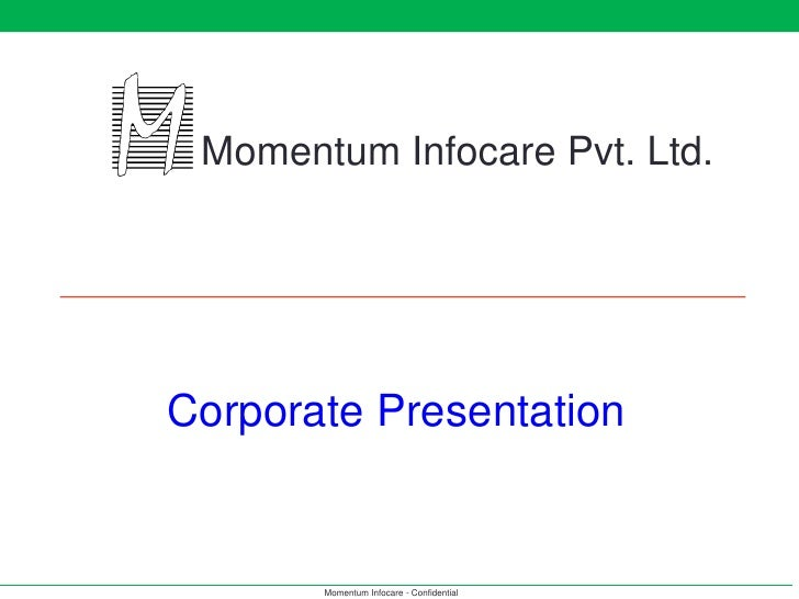 Momentum Infocare Pvt. Ltd.              Corporate PresentationData Center      Storage                   Security        ...